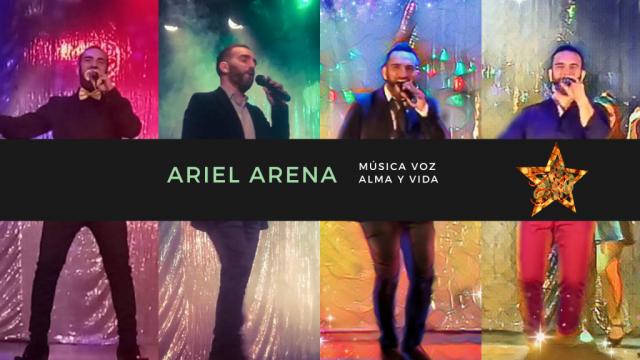 ARIEL ARENA SHOW. LA MUSICA DE TU VIDA, EN EL MOMENTO DE TU VIDA
